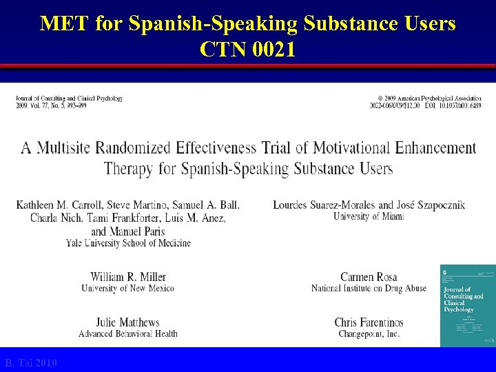 MET for Spanish-Speaking Substance Users CTN 0021 B. Tai 2010