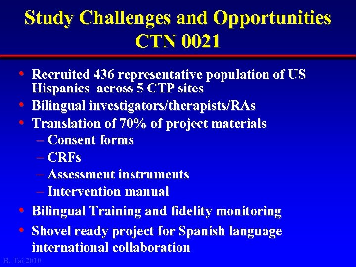 Study Challenges and Opportunities CTN 0021 • Recruited 436 representative population of US •