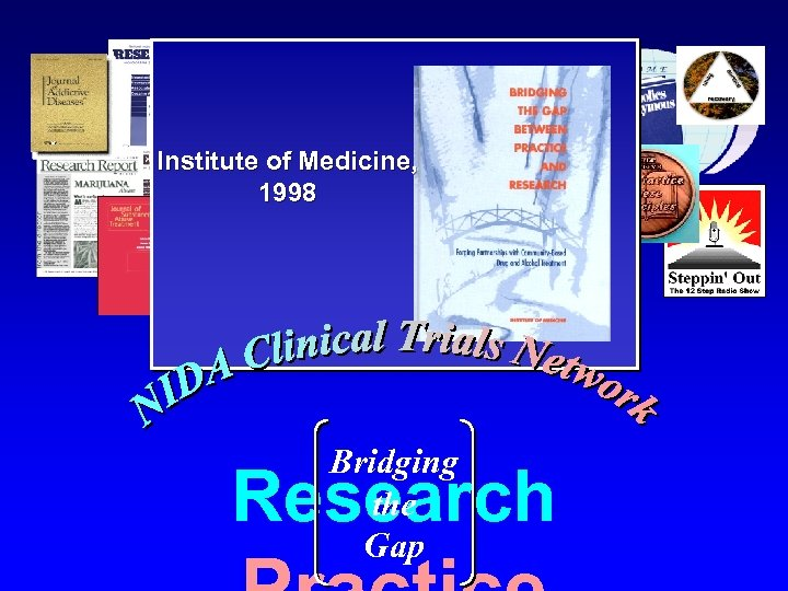 Institute of Medicine, 1998 Bridging the Gap Research