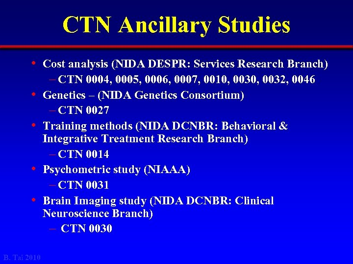 CTN Ancillary Studies • Cost analysis (NIDA DESPR: Services Research Branch) – CTN 0004,