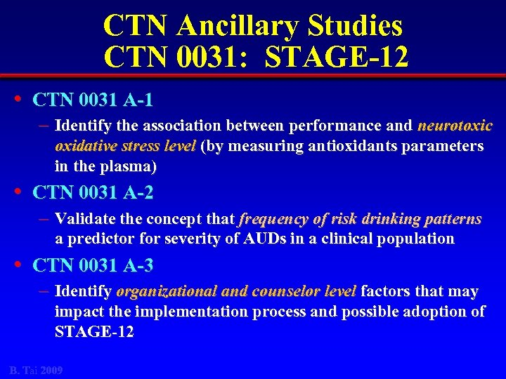 CTN Ancillary Studies CTN 0031: STAGE-12 • CTN 0031 A-1 – Identify the association