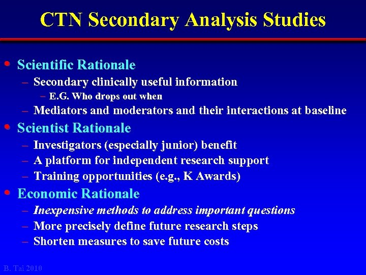 CTN Secondary Analysis Studies • Scientific Rationale – Secondary clinically useful information – E.