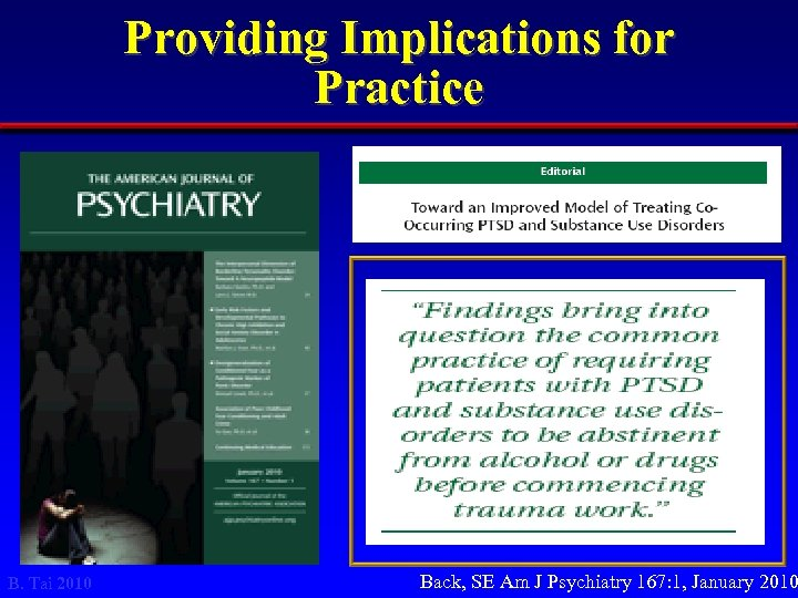 Providing Implications for Practice B. Tai 2010 Back, SE Am J Psychiatry 167: 1,