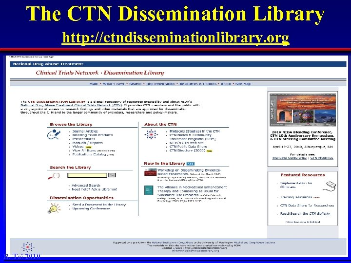The CTN Dissemination Library http: //ctndisseminationlibrary. org • • • Housed and maintained by