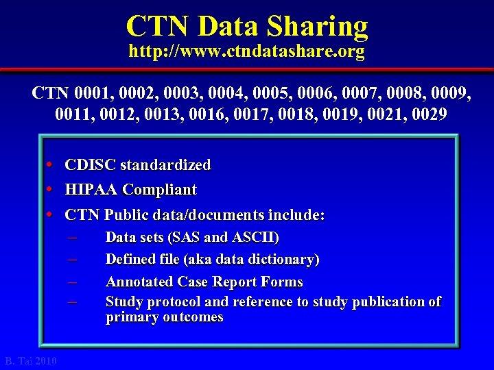 CTN Data Sharing http: //www. ctndatashare. org CTN 0001, 0002, 0003, 0004, 0005, 0006,