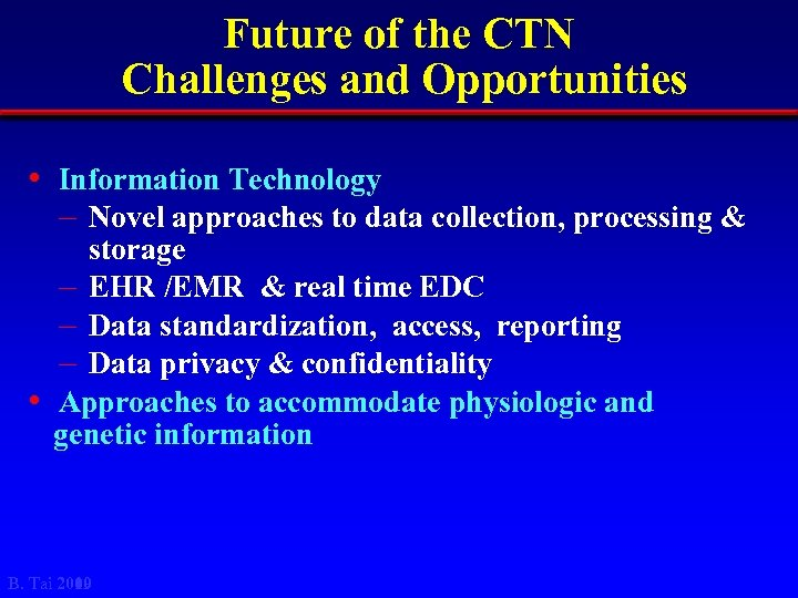 Future of the CTN Challenges and Opportunities • Information Technology – Novel approaches to