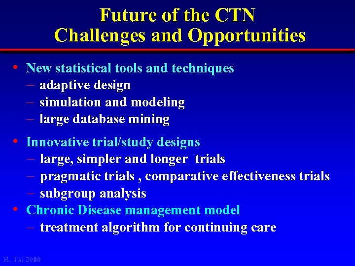 Future of the CTN Challenges and Opportunities • New statistical tools and techniques –