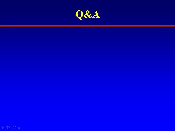 Q&A B. Tai 2010