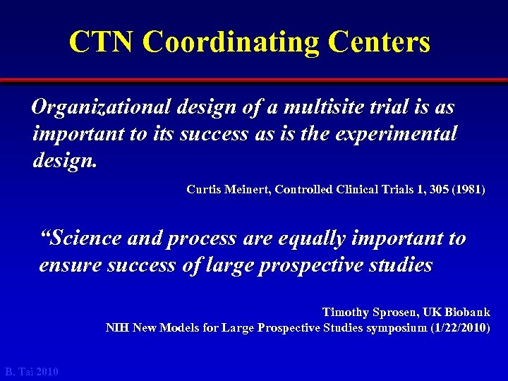 CTN Coordinating Centers Organizational design of a multisite trial is as important to its
