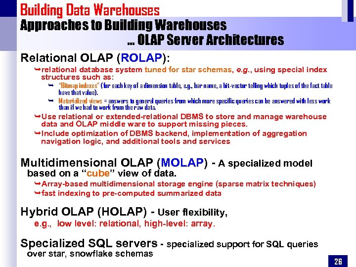 Building Data Warehouses Approaches to Building Warehouses … OLAP Server Architectures Relational OLAP (ROLAP):