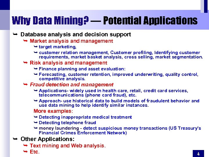 Why Data Mining? — Potential Applications Ê Database analysis and decision support Ê Market