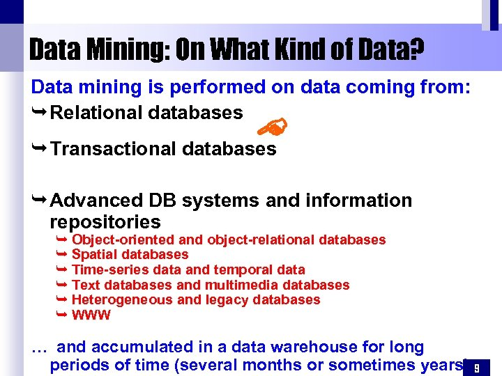 Data Mining: On What Kind of Data? Data mining is performed on data coming