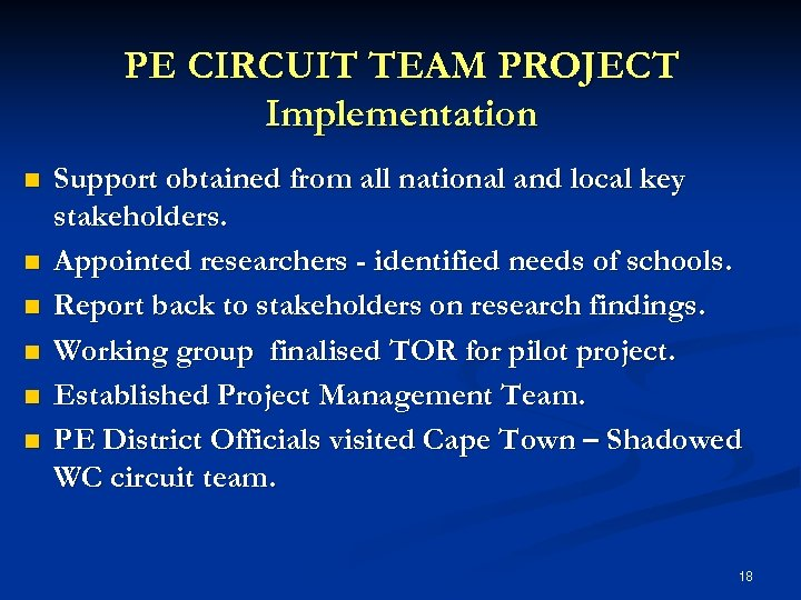 PE CIRCUIT TEAM PROJECT Implementation n n n Support obtained from all national and