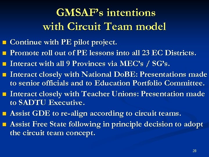 GMSAF's intentions with Circuit Team model n n n n Continue with PE pilot