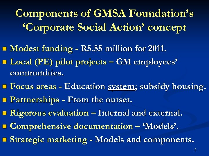 Components of GMSA Foundation's 'Corporate Social Action' concept Modest funding - R 5. 55