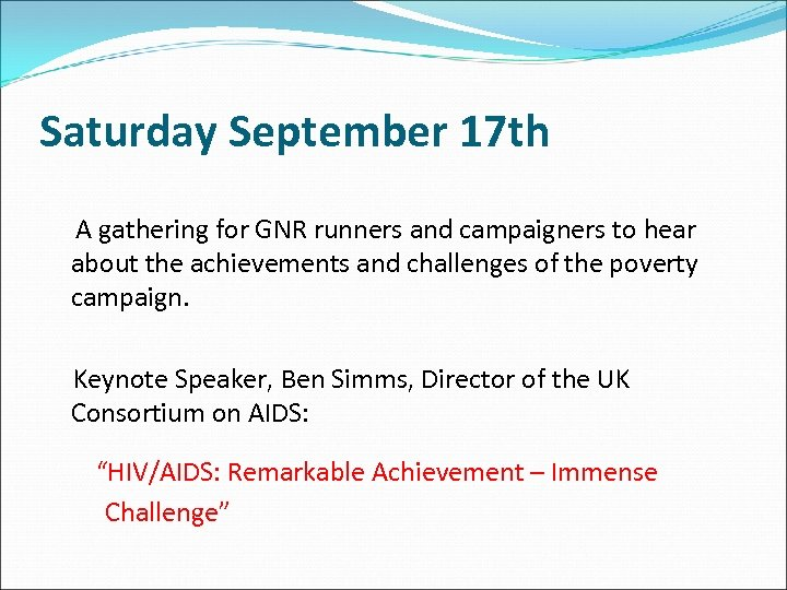 Saturday September 17 th A gathering for GNR runners and campaigners to hear about