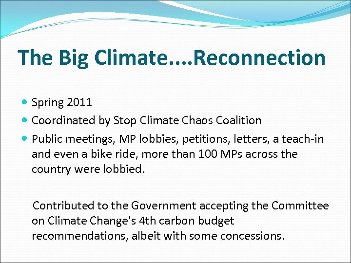 The Big Climate. . Reconnection Spring 2011 Coordinated by Stop Climate Chaos Coalition Public
