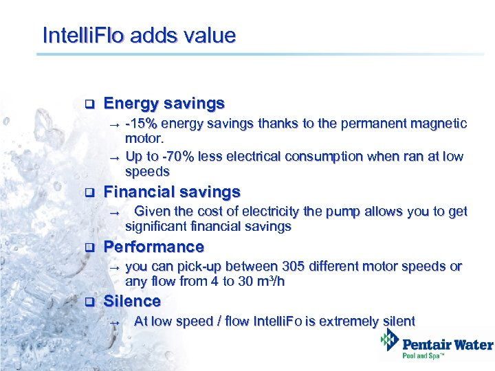 Intelli. Flo adds value q Energy savings → → q Financial savings → q
