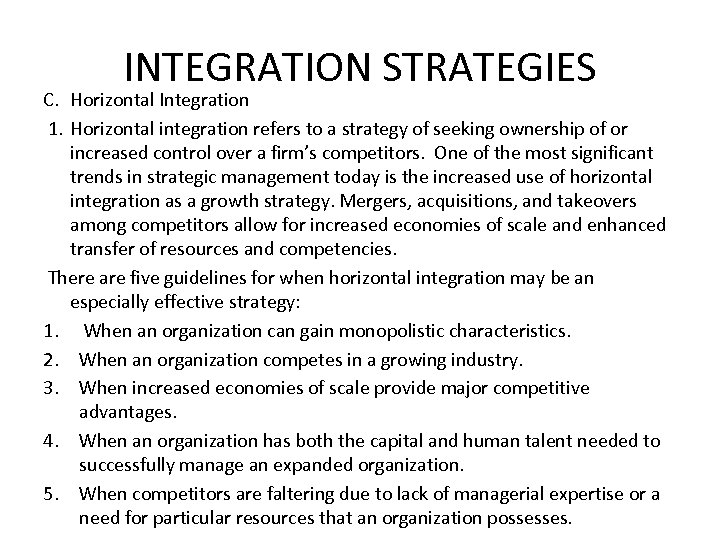 INTEGRATION STRATEGIES C. Horizontal Integration 1. Horizontal integration refers to a strategy of seeking