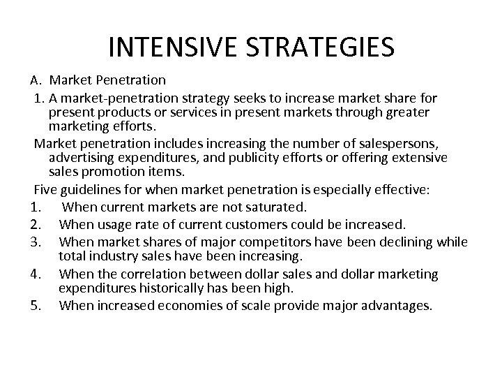 INTENSIVE STRATEGIES A. Market Penetration 1. A market-penetration strategy seeks to increase market share