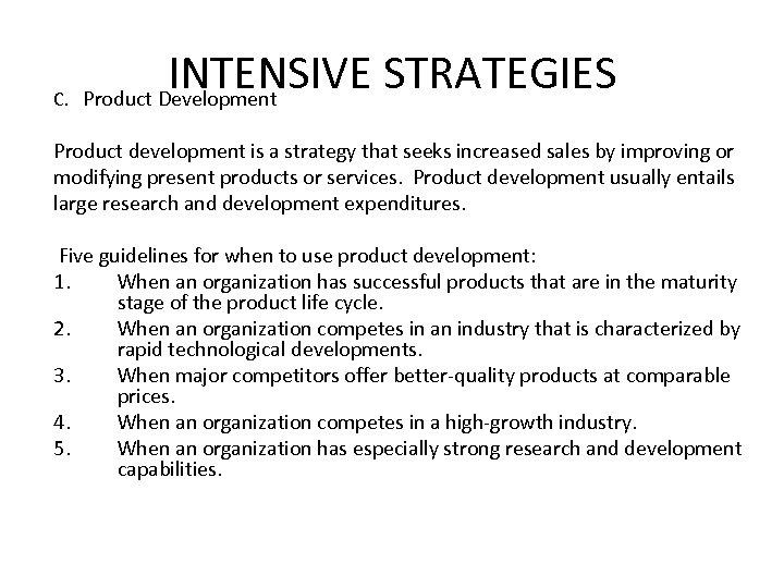 INTENSIVE STRATEGIES C. Product Development Product development is a strategy that seeks increased sales
