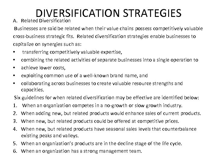 DIVERSIFICATION STRATEGIES Related Diversification A. Businesses are said be related when their value chains