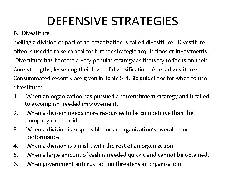 DEFENSIVE STRATEGIES B. Divestiture Selling a division or part of an organization is called