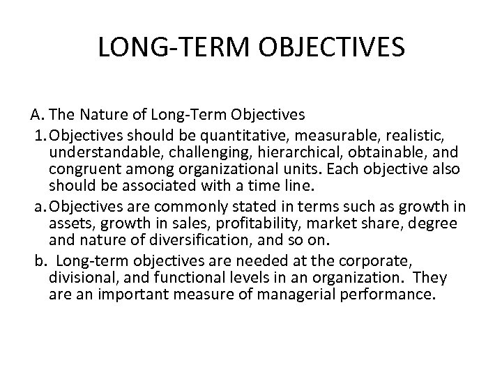 LONG-TERM OBJECTIVES A. The Nature of Long-Term Objectives 1. Objectives should be quantitative, measurable,