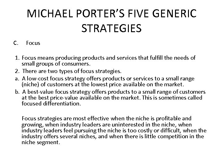 MICHAEL PORTER'S FIVE GENERIC STRATEGIES C. Focus 1. Focus means producing products and services