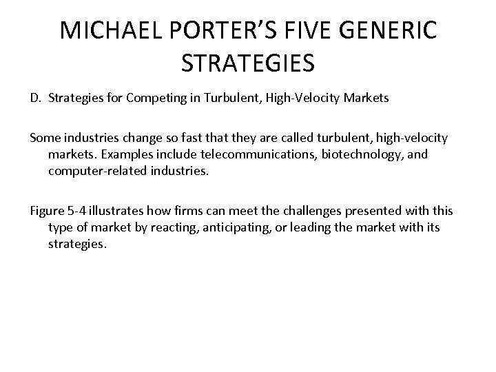MICHAEL PORTER'S FIVE GENERIC STRATEGIES D. Strategies for Competing in Turbulent, High-Velocity Markets Some