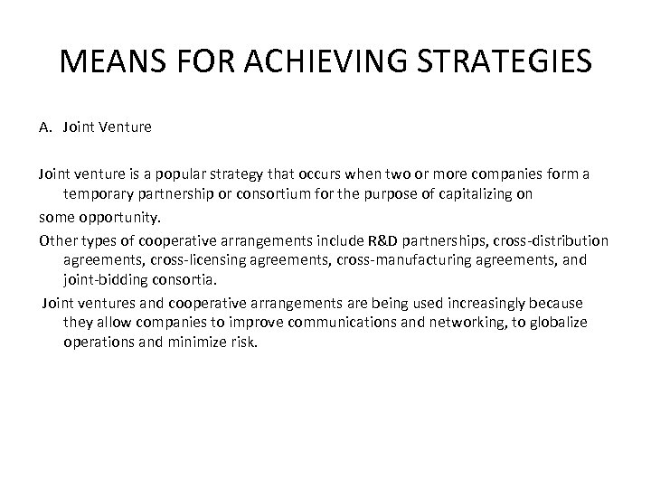 MEANS FOR ACHIEVING STRATEGIES A. Joint Venture Joint venture is a popular strategy that
