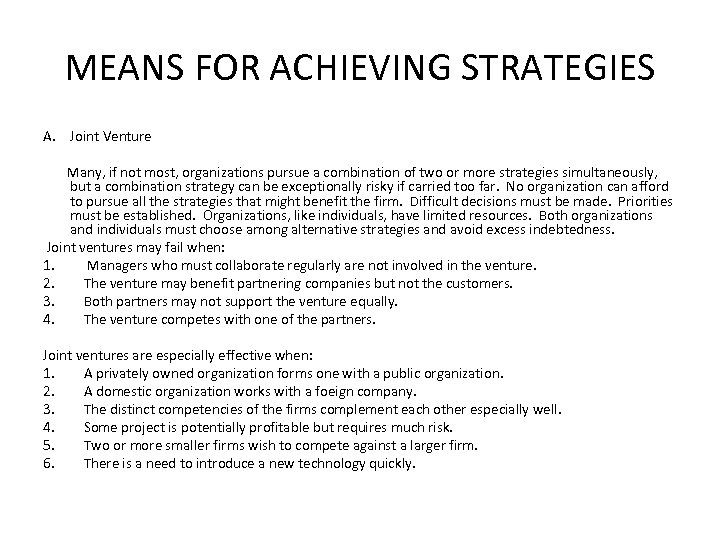 MEANS FOR ACHIEVING STRATEGIES A. Joint Venture Many, if not most, organizations pursue a