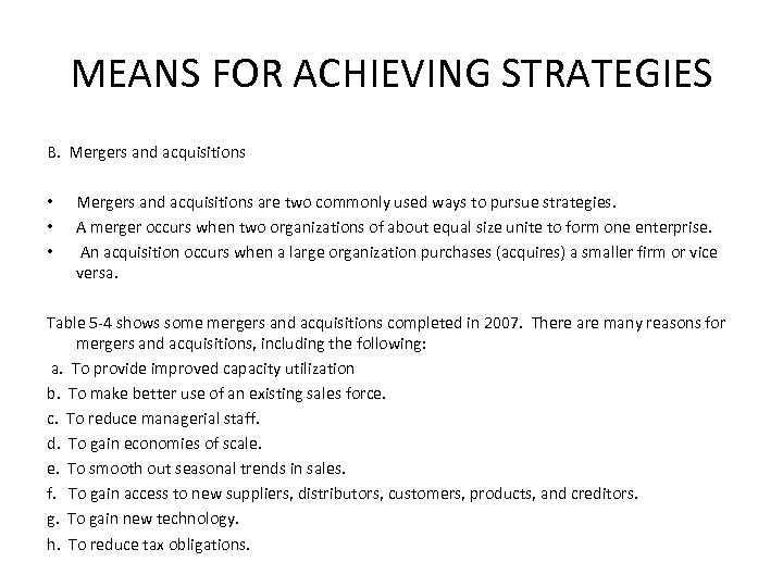 MEANS FOR ACHIEVING STRATEGIES B. Mergers and acquisitions • Mergers and acquisitions are two