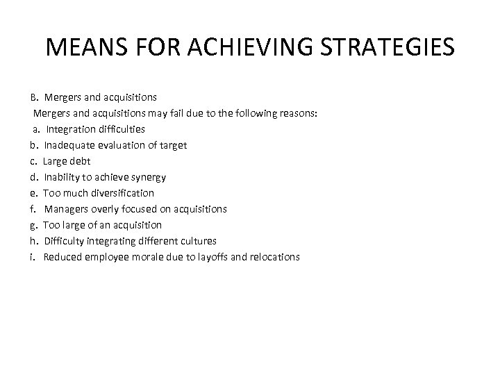 MEANS FOR ACHIEVING STRATEGIES B. Mergers and acquisitions may fail due to the following