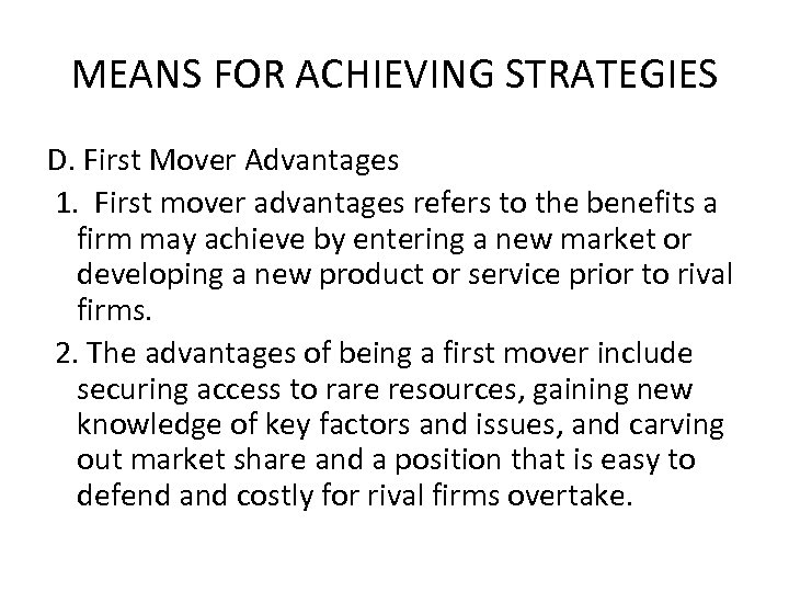 MEANS FOR ACHIEVING STRATEGIES D. First Mover Advantages 1. First mover advantages refers to