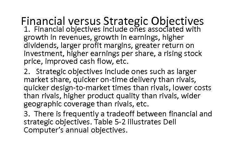 Financial versus Strategic Objectives 1. Financial objectives include ones associated with growth in revenues,