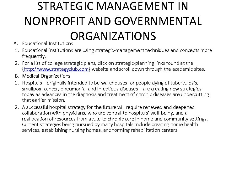 STRATEGIC MANAGEMENT IN NONPROFIT AND GOVERNMENTAL ORGANIZATIONS Educational Institutions A. 1. Educational institutions are