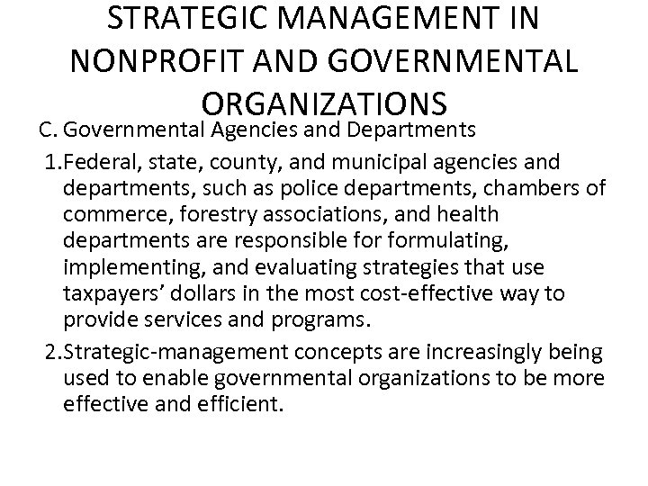 STRATEGIC MANAGEMENT IN NONPROFIT AND GOVERNMENTAL ORGANIZATIONS C. Governmental Agencies and Departments 1. Federal,