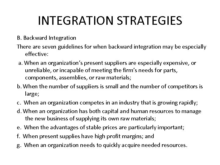 INTEGRATION STRATEGIES B. Backward Integration There are seven guidelines for when backward integration may