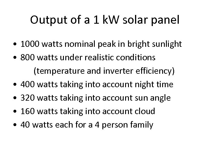 Output of a 1 k. W solar panel • 1000 watts nominal peak in