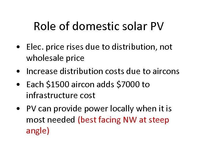 Role of domestic solar PV • Elec. price rises due to distribution, not wholesale