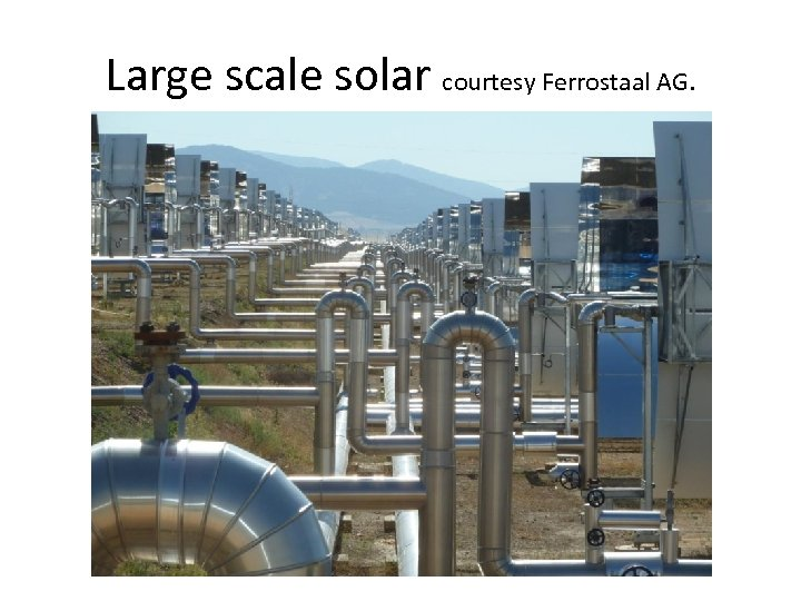 Large scale solar courtesy Ferrostaal AG.