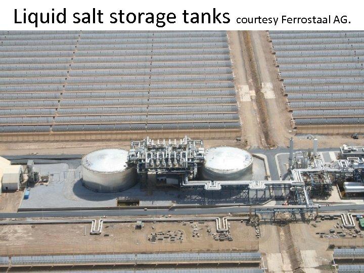 Liquid salt storage tanks courtesy Ferrostaal AG.