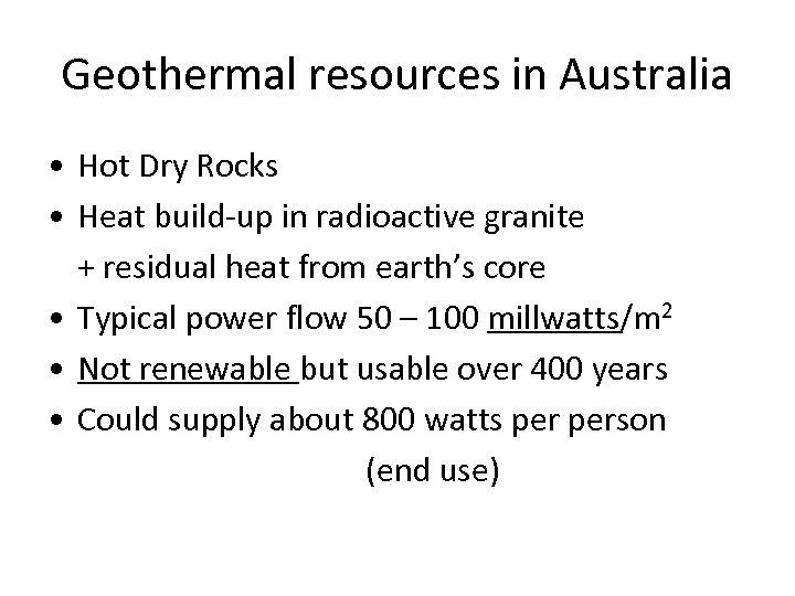 Geothermal resources in Australia • Hot Dry Rocks • Heat build-up in radioactive granite