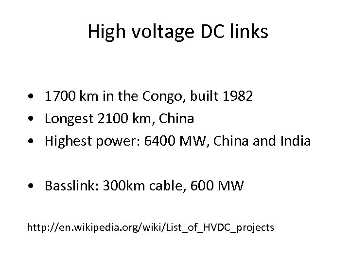 High voltage DC links • 1700 km in the Congo, built 1982 • Longest