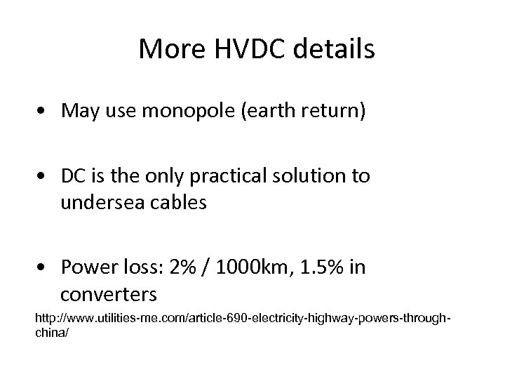 More HVDC details • May use monopole (earth return) • DC is the only