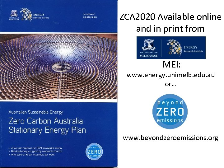 ZCA 2020 Available online and in print from MEI: www. energy. unimelb. edu. au