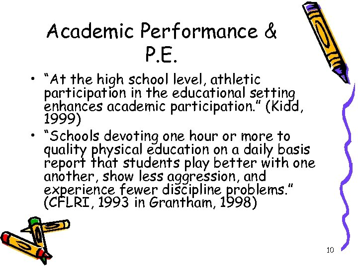 "Academic Performance & P. E. • ""At the high school level, athletic participation in"