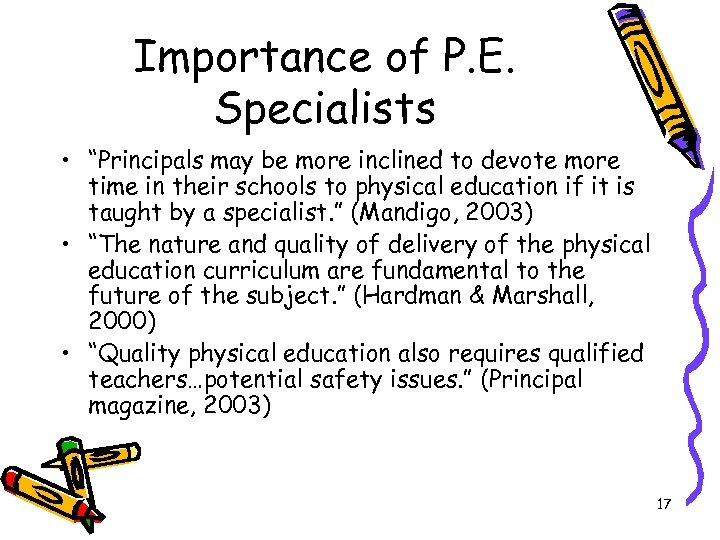 "Importance of P. E. Specialists • ""Principals may be more inclined to devote more"