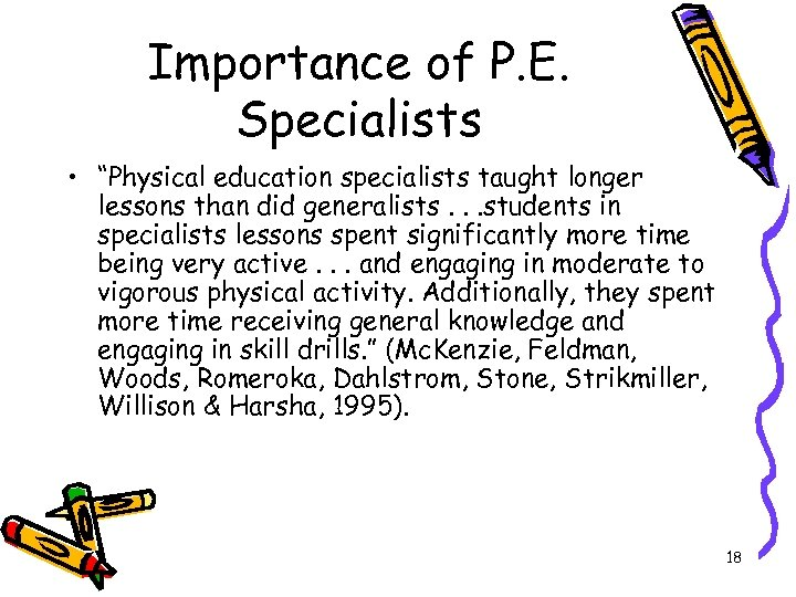 "Importance of P. E. Specialists • ""Physical education specialists taught longer lessons than did"